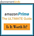 Amazon Prime: The Ultimate Guide - Is...
