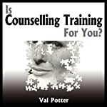 Is Counselling Training for You? | Val Potter