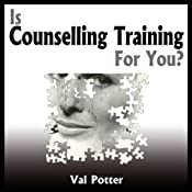 Is Counselling Training for You? | [Val Potter]