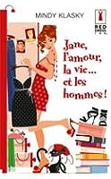 Jane, l'amour, la vie... et les hommes ! (Red Dress Ink t. 84)