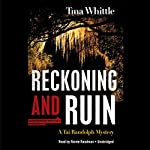 Reckoning and Ruin: A Tai Randolph Mystery | Tina Whittle