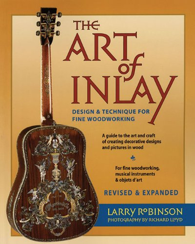 Art of the Inlay - Design & Technique for Fine Woodworking - Second Edition (Softcover)