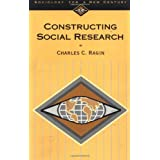 Constructing Social Research: The Unity and Diversity of Method (Sociology for a New Century Series) ~ Charles C. Ragin