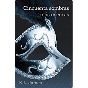 Cincuenta sombras ms oscuras (Triloga Cincuenta sombras 2) (Ficcion (grijalbo))