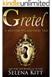 Gretel (Modern Wicked Fairy Tales Book 6)