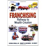Franchising: Pathway to Wealth Creation ~ Stephen Spinelli Jr.