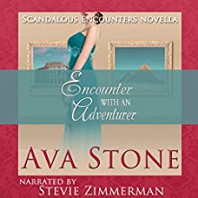 Encounter with an Adventurer: Scandalous Encounters, Book 2 (       UNABRIDGED) by Ava Stone Narrated by Stevie Zimmerman