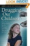 Drugging Our Children: How Profiteers...