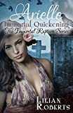 Arielle Immortal Quickening (Immortal Rapture Series Book 4)