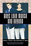 img - for Boys Love Manga and Beyond: History, Culture, and Community in Japan book / textbook / text book