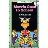 Morris Goes to School (I Can Read Book 1) ~ Bernard Wiseman