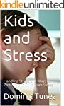 Kids and Stress: Handling Stress and...