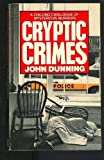 Cryptic Crimes (0099726807) by JOHN DUNNING