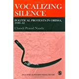 Vocalizing Silence: Political Protests in Orissa, 1930-42 (SAGE Series in Modern Indian History)