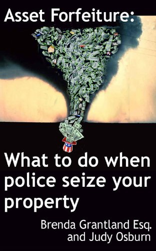Asset Forfeiture: What to Do When Police Seize Your Property PDF