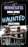 img - for The Minnesota Road Guide to Haunted Locations book / textbook / text book