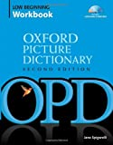 img - for Oxford Picture Dictionary Low Beginning Workbook: Vocabulary reinforcement activity book with 3 audio CDs book / textbook / text book
