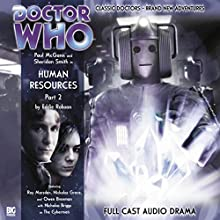 Doctor Who - Human Resources Part 2 Audiobook by Eddie Robson Narrated by Paul McGann, Sheridan Smith, Roy Marsden, Nicholas Briggs, Nickolas Grace