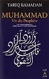 Muhammad vie du proph�te : Les enseignements spirituels et contemporains
