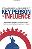 Key Person of Influence: The Five-Step Method to Become One of the Most Highly Valued and Highly Paid People in Your Industry