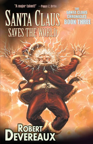 Santa Claus Saves The World: Robert Devereaux: 9781621051305: Amazon.com: Books