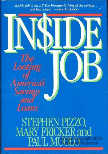 Inside Job: The Looting of America's Savings and Loans, Pizzo, Stephen; Fricker, Mary; Muolo, Paul