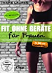 Mark Lauren - Fit ohne Ger�te f�r Fra...