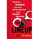 The Lineup: The World's Greatest Crime Writers Tell the Inside Story of Their Greatest Detectivesby Otto Penzler