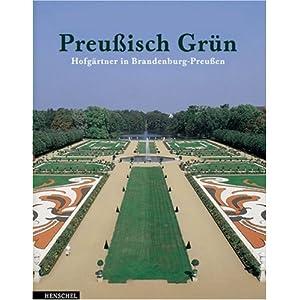 Preußisch Grün: Hofgärtner in Brandenburg-Preußen