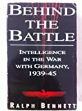 img - for Behind the Battle: Intelligence in the War with Germany, 1939-45 book / textbook / text book
