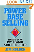 Power Base Selling: Secrets of an Ivy League Street Fighter (Business)