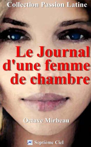 Octave Mirbeau - Le Journal d'une Femme de Chambre (illustré) (Passions latines)