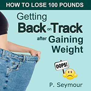 Getting Back on Track After Gaining Weight Audiobook