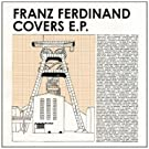 Franz Ferdinand Covers Ep (Mini Album)