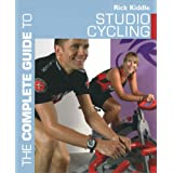 The Complete Guide to Studio Cycling (Complete Guides)by Rick Kiddle
