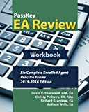 PassKey EA Review Workbook:: Six Complete Enrolled Agent Practice Exams: 2015-2016 Edition