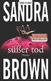 Süßer Tod: Thriller - Sandra Brown