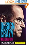 Design Crazy: Good Looks, Hot Tempers...