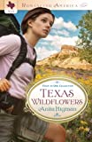 img - for Texas Wildflowers: Four-in-One Collection (Romancing America) book / textbook / text book