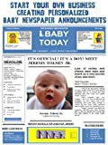 img - for Start Your Own Business Creating Personalized Baby Newspaper Announcements book / textbook / text book