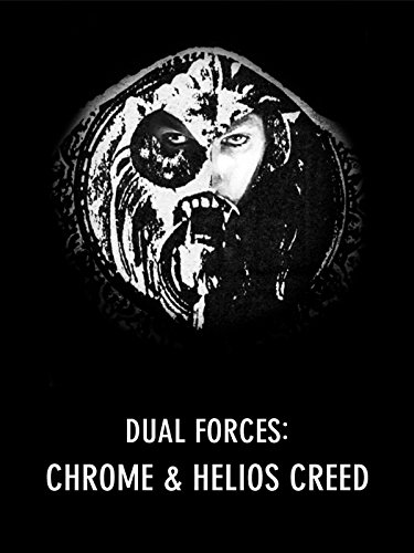 Chrome & Helios Creed - Dual Forces