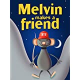 "Children's Books: ""Melvin Makes A Friend"": Illustrated Bedtime Stories for Kids Ages 4-8 ~ C and S Dunlop"