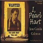 I, Pearl Hart   Jane Candia Coleman