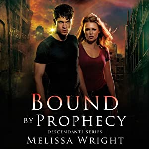Bound by Prophecy: Descendants Series, Book 1 | [Melissa Wright]