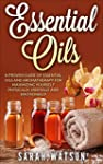 Essential Oils: A proven Guide of Ess...