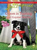 img - for Groom in Training (Love Inspired) book / textbook / text book