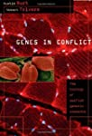 GENES IN CONFLICT: The Biology of Sel...