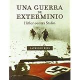 Una guerra de exterminio: Hitler contra Stalin