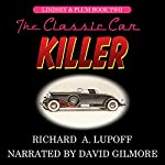 The Classic Car Killer: The Lindsey & Plum Detective Series, Book Two | Richard A. Lupoff