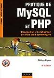Pratique de MySQL et PHP : Conception et réalisation de sites web dynamiques